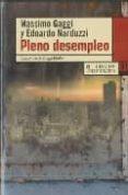 PLENO DESEMPLEO di GAGGI, MASSIMO  NARDUZZI, EDOARDO