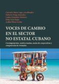 VOCES DE CAMBIO EN EL SECTOR NO ESTATAL CUBANO di VV.AA.