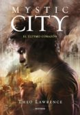 MYSTIC CITY 2: EL ULTIMO CORAZON di LAWRENCE, THEO
