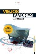 VIEJOS AMORES de MADRID, JUAN