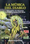LA MUSICA DEL DIABLO: SATANISMO, MALDICIONES Y LEYENDAS NEGRAS DEL ROCK di PRIETO, MIGUEL ANGEL