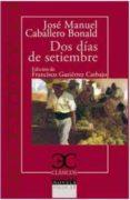 DOS DIAS DE SEPTIEMBRE de CABALLERO BONALD, JOSE MANUEL