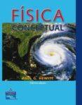 FISICA CONCEPTUAL (10ª EDICION) di HEWITT, PAUL G.
