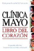 LIBRO DEL CORAZON: GUIA DE LA CLINICA MAYO di VV.AA.