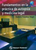FUNDAMENTOS EN LA PRACTICA DE AUTOPSIA Y MEDICINA LEGAL di PALAFOX VEGA, RAMIRO