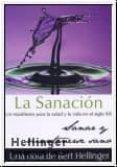 LA SANACION: UN MANIFIESTO PARA LA SALUD Y LA VIDA EN EL SIGLO XX SANAR Y MANTENSERSE SANO di HELLINGER, BERT