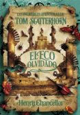 LAS INCREIBLES AVENTURAS DE TOM SCATTERHORN: EL ECO OLVIDADO di CHANCELLOR, HENRY