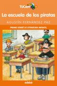 LA ESCUELA DE LOS PIRATAS (PREMIO EDEBE DE LITERATURA INFANTIL) di FERNANDEZ PAZ, AGUSTIN