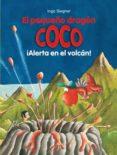 22.EL PEQUEÑO DRAGÓN COCO: ¡ALERTA EN EL VOLCÁN! di SIEGNER, INGO