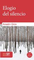 ELOGIO DEL SILENCIO di GRUN, ANSELM