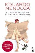 EL SECRETO DE LA MODELO EXTRAVIADA di MENDOZA, EDUARDO