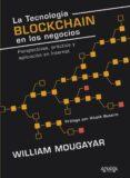 LA TECNOLOGÍA BLOCKCHAIN EN LOS NEGOCIOS de MOUGAYAR, WILLIAM