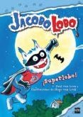 JACOBO LOBO 9: ¡SUPERLOBO! di LOON, PAUL VAN