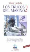 TRUCOS DEL MARINO 2: NUEVOS CONSEJOS E IDEAS PARA EL NAVEGANTE A VELA (2ª ED) di BARTELS, KLAUS