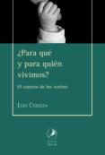 ¿PARA QUÉ Y PARA QUIÉN VIVIMOS? di CHIOZZA, LUIS