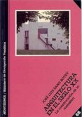 ARQUITECTURA EN EL SIGLO XX: LA CONSTRUCCION DE LA METAFORA (MONT ESINOS) di SANZ BOTEY, JOSE LUIS