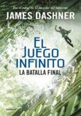 LA BATALLA FINAL (EL JUEGO INFINITO 3) de DASHNER, JAMES