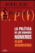 LA POLITICA DE LOS GRANDES NUMEROS di DESROSIERES, ALAIN