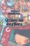 QUIERO SER ESCRITORA (2ª ED.) di ZANNONER, PAOLA