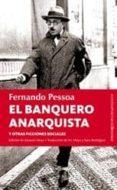 EL BANQUERO ANARQUISTA Y OTRAS FICCIONES SOCIALES di PESSOA, FERNANDO