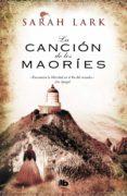 LA CANCION DE LOS MAORIES (TRILOGIA DE NUEVA ZELANDA 2) de LARK, SARAH