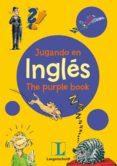 JUGANDO EN INGLES. THE PURPLE BOOK di VV.AA.