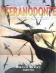 PTERANODONTE: GIGANTE DEL CIELO (DINO HISTORIAS) di VV.AA