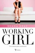 WORKING GIRL. UNA SEMANA PARA ENAMORARTE di GRAY, SHANA