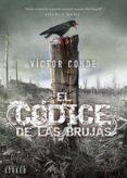 EL CÓDICE DE LAS BRUJAS de CONDE, VICTOR