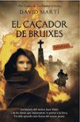 9788416600755 - Marti Martinez David: El Caçador De Bruixes - Libro
