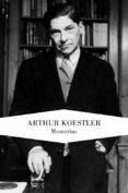 MEMORIAS de KOESTLER, ARTHUR