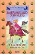 LA NIÑA QUE SALIO DE UN HUEVO (4ª ED.) di RODRIGUEZ ALMODOVAR, ANTONIO