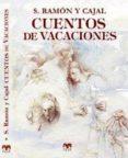 CUENTOS DE VACACIONES di RAMON Y CAJAL, SANTIAGO