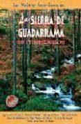 LAS MEJORES EXCURSIONES EN LA SIERRA DE GUADARRAMA: 45 ITINERARIO S (4ª ED.) di AVISON, JUAN PABLO