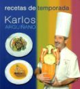 RECETAS DE TEMPORADA di ARGUIÑANO, KARLOS