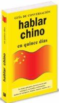 HABLAR CHINO EN QUINCE DIAS (GUIA DE CONVERSACION) di VV.AA.