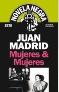 MUJERES & MUJERES: UN CASO DE TONI ROMANO de MADRID, JUAN
