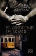 EL SINDROME DE MOWGLI de PEREZ DOMINGUEZ, ANDRES