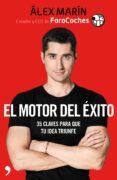 EL MOTOR DEL EXITO: 35 CLAVES PARA TU IDEA TRIUNFE di MARIN, ALEX