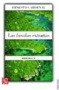LAS INSULAS EXTRAÑAS (MEMORIAS II) de CARDENAL, ERNESTO