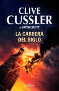 LA CARRERA DEL SIGLO di CUSSLER, CLIVE  SCOTT, JUSTIN