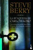 LA BUSQUEDA DE CARLOMAGNO (SERIE COTTON MALONE 4) de BERRY, STEVE