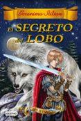 9788408163756 - Stilton Geronimo: Las Trece Espadas 4 : El Secreto Del Lobo - Libro
