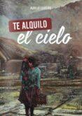 TE ALQUILO EL CIELO di LOUREIRO, AURELIO