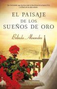 El Paisaje De Los Sueños De Oro (ebook) - Roca Editorial De Libros