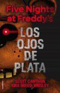 FIVE NIGHTS AT FREDDY S. LOS OJOS DE PLATA di CAWTHON, SCOTT