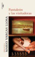 PANTALEON Y LAS VISITADORAS di VARGAS LLOSA, MARIO