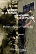 POLITICAS DE LA MEMORIA Y MEMORIAS DE LA POLITICA di AGUILAR FERNANDEZ, PALOMA