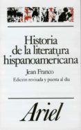 HISTORIA DE LA LITERATURA HISPANOAMERICANA di FRANCO, JEAN