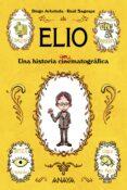 ELIO: UNA HISTORIA ANIMATOGRAFICA di ARBOLEDA, DIEGO